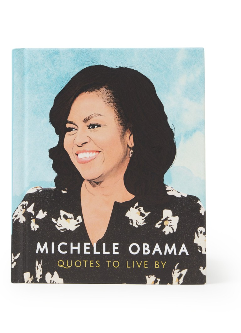 undefined - Michelle Obama: Quotes to live by - null